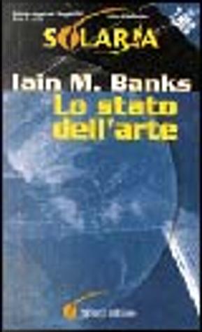 Lo stato dell'arte by Iain M. Banks