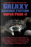 Fantastic Stories Presents the Galaxy Science Fiction Super Pack #2 by R. A. Lafferty