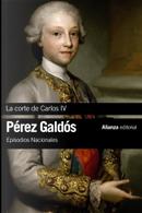 La corte de Carlos IV by Benito Pérez Galdós