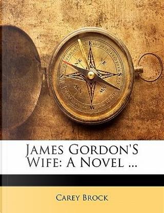 James Gordon's Wife by Carey Brock