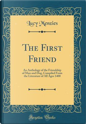The First Friend by Lucy Menzies