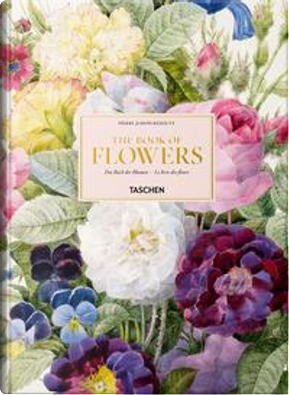 Pierre-Joseph Redouté. The book of flowers. Ediz. italiana, spagnola e portoghese by H. Walter Lack