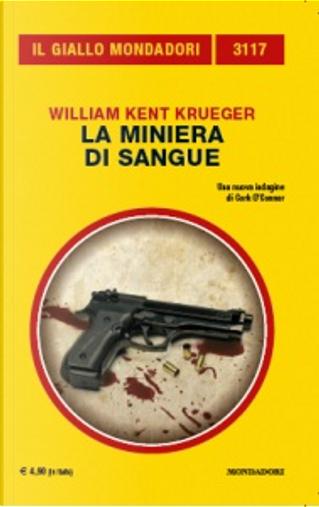 La miniera di sangue by William Kent Krueger