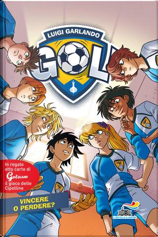 Gol - 58. Vincere o perdere? by Luigi Garlando