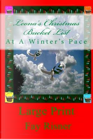 Leonas Christmas Bucket List by Fay Risner