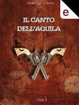 Il canto dell'aquila by Pierluigi Curcio