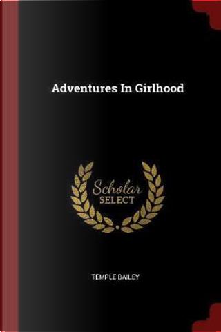 Adventures in Girlhood by Temple Bailey