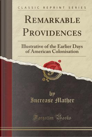 Remarkable Providences by Increase Mather