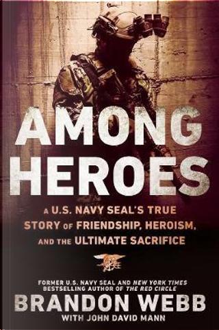 Among Heroes by Brandon Webb