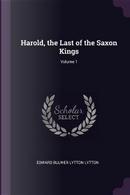 Harold, the Last of the Saxon Kings; Volume 1 by EDWARD BULWER LYTTON LYTTON