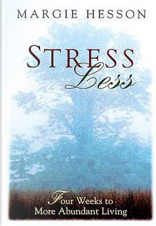 Stress Less by Margie Hesson