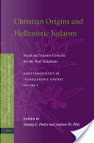 Christian Origins and Hellenistic Judaism by Stanley E. Porter