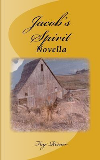 Jacob's Spirit by Fay Risner