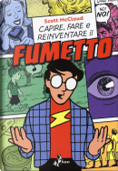 Capire, fare e reinventare il fumetto by Scott McCloud
