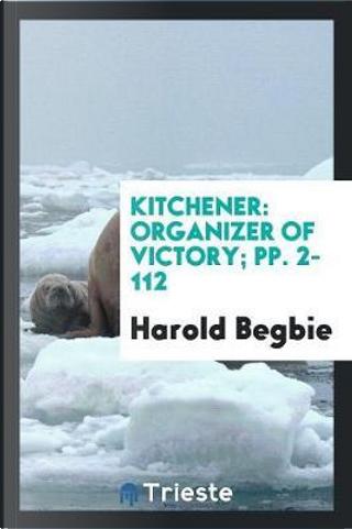 Kitchener by Harold Begbie