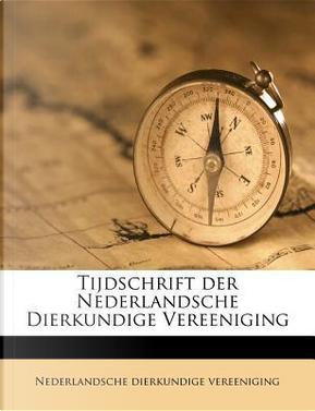 Tijdschrift Der Nederlandsche Dierkundige Vereeniging by Nederlandsche Dierkundige Vereeniging