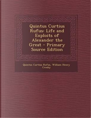 Quintus Curtius Rufus by William Henry Crosby