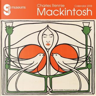 Glasgow Museums - Charles Rennie Mackintosh 2018 Calendar by Flame Tree Studios