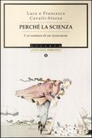 Perché la scienza by Francesco Cavalli-Sforza, Luigi L. Cavalli-Sforza