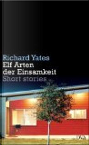 Elf Arten der Einsamkeit by Richard Yates