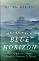 Beyond the Blue Horizon by Brian Fagan