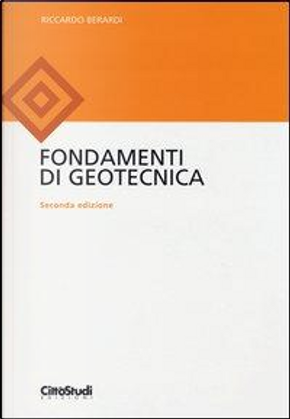 Fondamenti di geotecnica by Riccardo Berardi