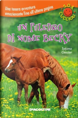 Un puledro di nome Becky by Tatjana Gessler