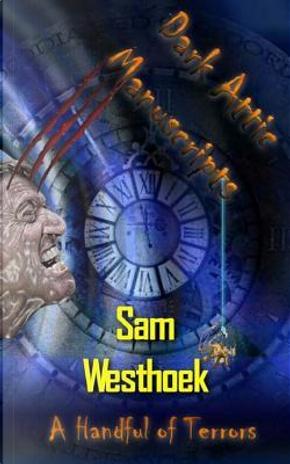 Dark Attic Manuscripts by Sam Westhoek