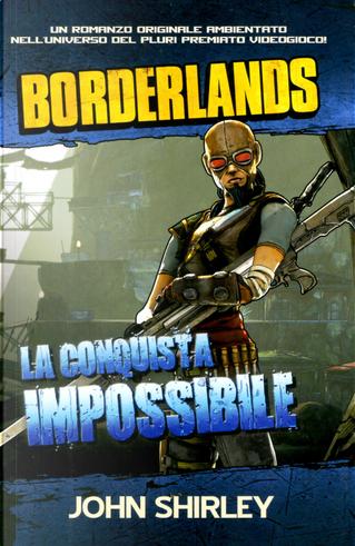 Borderlands: la conquista impossibile by John Shirley