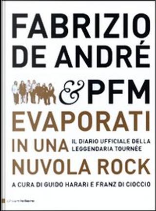Fabrizio De André & PFM. Evaporati in una nuvola rock