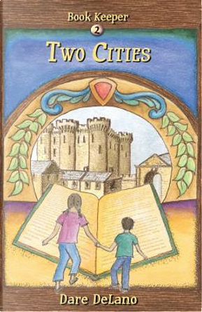 Two Cities by Dare DeLano
