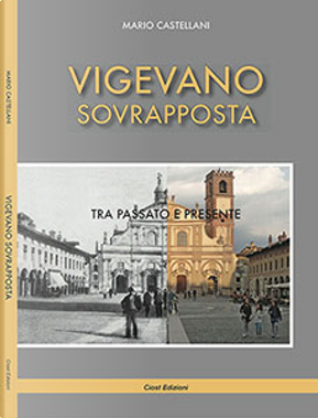 Vigevano sovrapposta by Mario Castellani