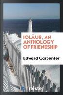 Ioläus, an Anthology of Friendship by Edward Carpenter
