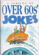 A Jubilee of Over 60s' Jokes by Helen Exley