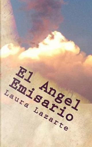El Angel Emisario by LAURA Lazarte