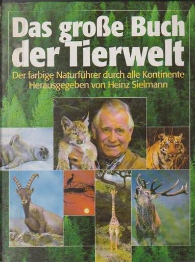 Das große Buch der Tierwelt. by Heinz Sielmann