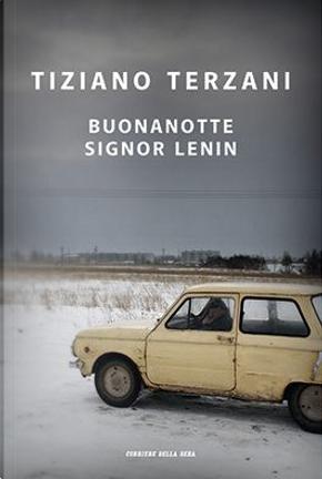 Buonanotte, signor Lenin by Tiziano Terzani