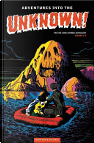 Adventures into the Unknown Archives: Volume 1 by Al Feldstein, Various