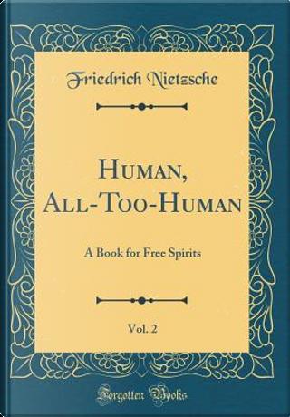 Human, All-Too-Human, Vol. 2 by Friedrich Nietzsche