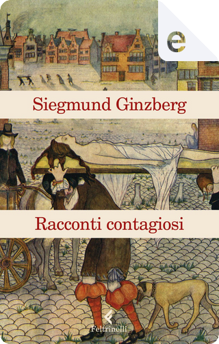 Racconti contagiosi by Siegmund Ginzberg