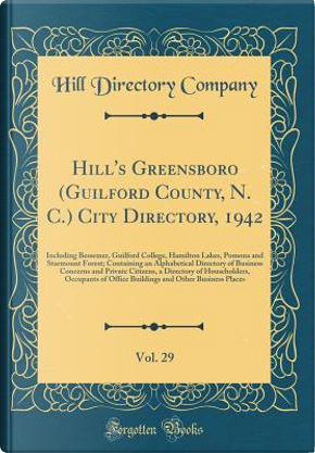 Hill's Greensboro (Guilford County, N. C.) City Directory, 1942, Vol. 29 by Hill Directory Company