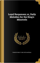 LOYAL RESPONSES OR DAILY MELOD by Frances Ridley 1836-1879 Havergal