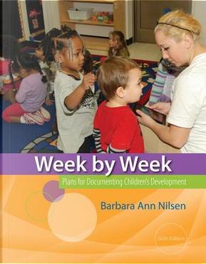 Week by Week by Barbara Ann Nilsen