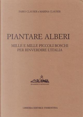 Piantare alberi by Fabio Clauser, Marina Clauser