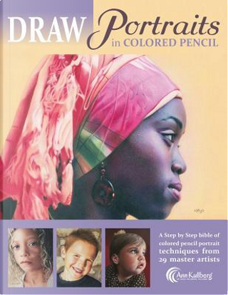 Draw Portraits in Colored Pencil by Ann Kullberg