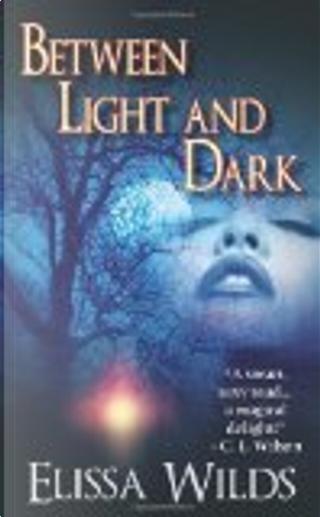 Between Light and Dark by Elissa Wilds