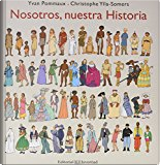 Nosotros, nuestra historia by Christophe Ylla-Soners, Yvan Pommaux