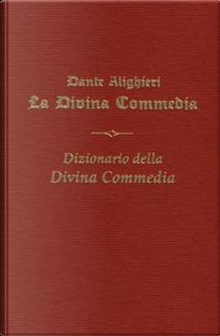 La Divina commedia-Il Dizionario della Divina Commedia by Dante Alighieri