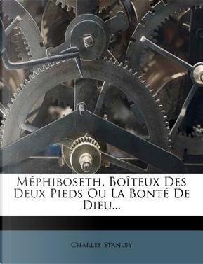 Mephiboseth, Boiteux Des Deux Pieds Ou La Bonte de Dieu. by Dr Charles Stanley