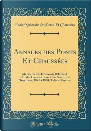 Annales des Ponts Et Chaussées by Ecole Nationale des Ponts Et Chaussées